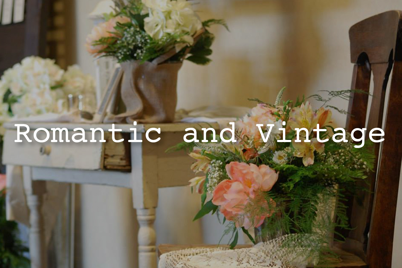 Romantic and Vintage