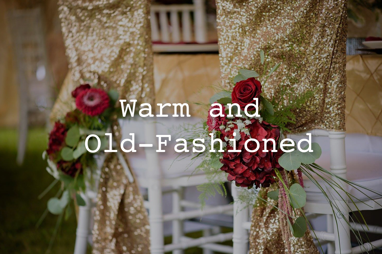Warm and Old-Fashioned